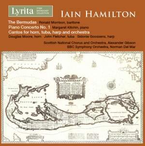 Iain Hamilton: The Bermudas, Piano Concerto No. 1 & Cantos