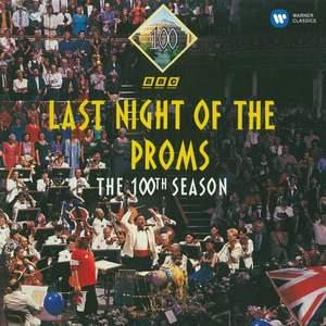 Last Night of The Proms - The 100th Season