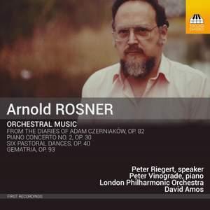Arnold Rosner: Orchestral Music