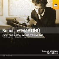 Martinu: Early Orchestral Works, Volume Two