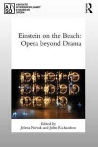 Einstein on the Beach: Opera beyond Drama