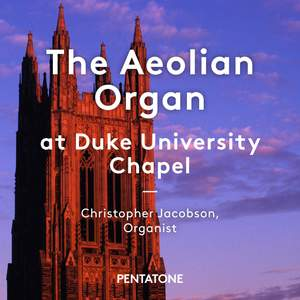 The Aeolian Organ at Duke University Chapel