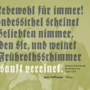 Virtuose Salonmusik des Kreises um Franz Liszt
