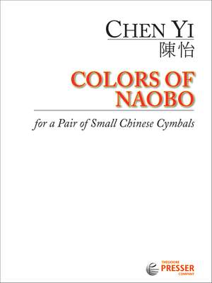 Chen Yi: Colors Of Naobo