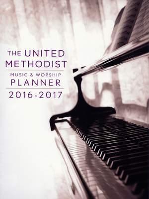 The United Methodist Music-Worship Planner 2016-17