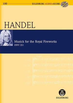 Handel, G F: Music for the Royal Fireworks HWV 351