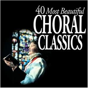 40 Most Beautiful Choral Classics