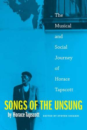 Songs of the Unsung: The Musical and Social Journey of Horace Tapscott