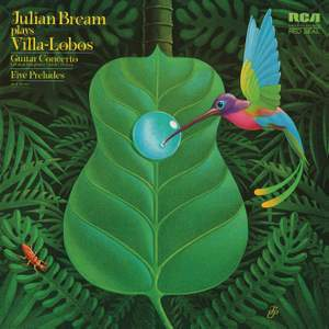 Julian Bream Plays Villa-Lobos