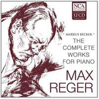 Reger: Complete Piano Works
