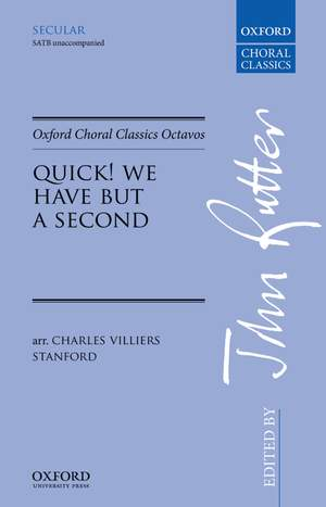 Stanford, Charles Villiers: Quick! We have but a second