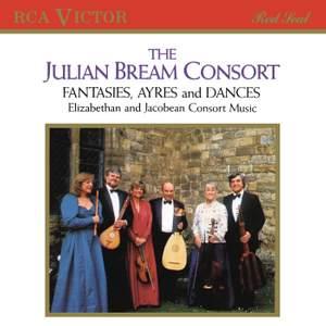 The Julian Bream Consort: Fantasies, Ayres and Dances
