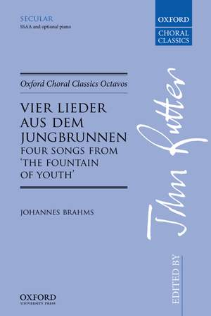Brahms, Johannes: Vier Lieder aus dem Jungbrunnen (Four Songs from The Fountain of Youth)