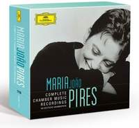 Maria João Pires: Complete Chamber Music Recordings