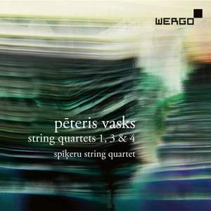 Pēteris Vasks: String Quartets 1, 3 & 4