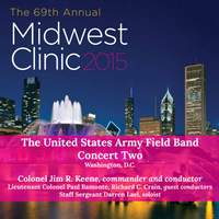 2015 Midwest Clinic: The United States Army Field Band & Soldiers' Chorus, Concert 2 (Live)