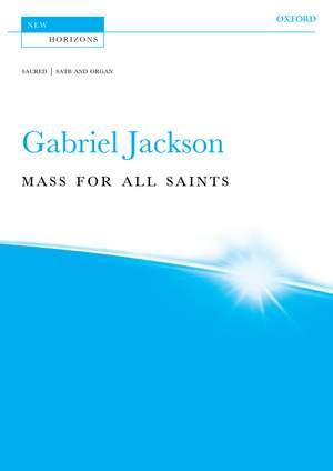 Jackson, Gabriel: Mass for All Saints