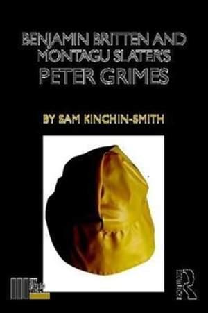 Benjamin Britten and Montagu Slater's Peter Grimes