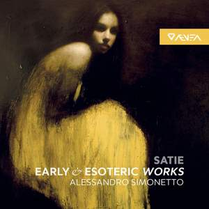 Satie: Early and Esoteric Works