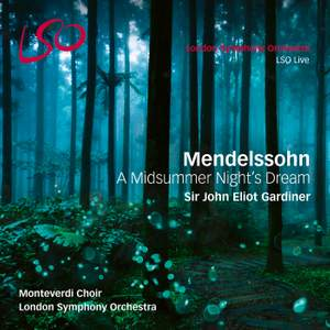 Mendelssohn: A Midsummer Night's Dream - incidental music, Op. 61 & Overture, Op. 21