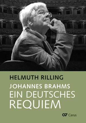 Helmuth Rilling: Johannes Brahms: Ein Deutsches Requiem