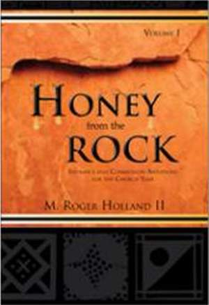 Roger Holland II: Honey from the Rock - Volume 1