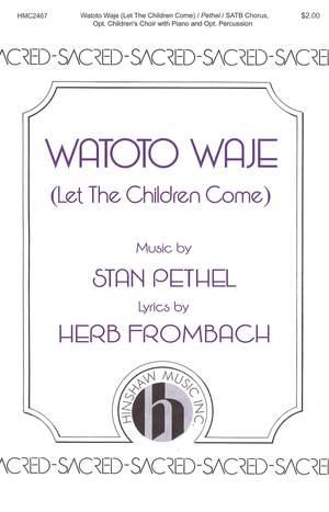 Stan Pethel_Herb Frombach: Watoto Waje