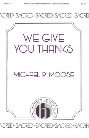 Michael P. Moose: We Give You Thanks
