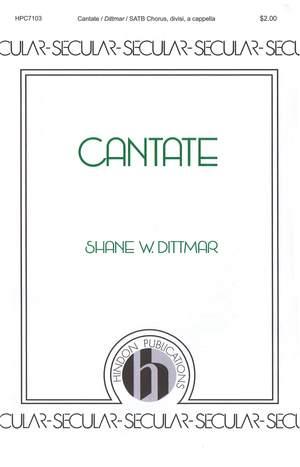 Shane W. Dittmar: Cantate