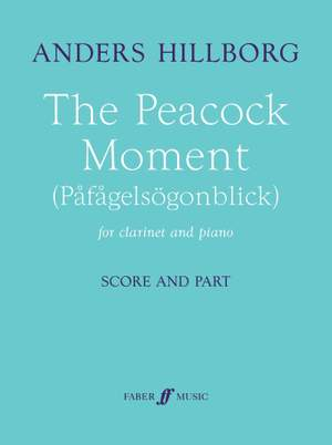 Hillborg, Anders: Peacock Moment, The (clarinet and piano)
