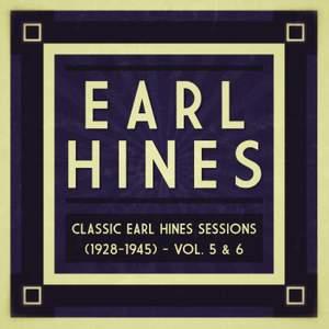 Classic Earl Hines Sessions (1928-1945) - Vol. 5 & 6