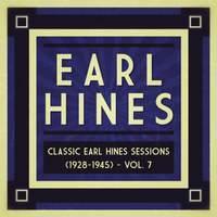 Classic Earl Hines Sessions (1928-1945), Vol. 7