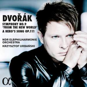 Dvorák: Symphony No. 9 & The Hero's Song