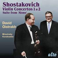 Shostakovich Violin Concertos Nos. 1 & 2 & Suite from 'Alone'