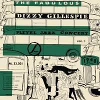 The Fabulous Dizzy Gillespie Pleyel Jazz Concert 1948
