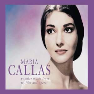 Maria Callas - Popular Music from TV, Film and Opera