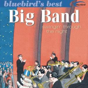 Big Band: Swingin' Through The Night (Bluebird's Best Series)