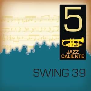Jazz Caliente: Swing 39 - 5