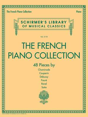 The French Piano Collection – 48 Pieces by Chaminade, Couperin, Debussy, Fauré, Ravel, and Satie
