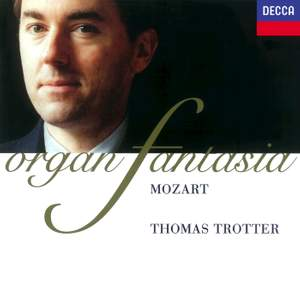 Mozart: Fantasia - Organ Works