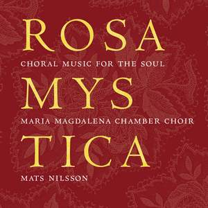 Rosa Mystica: Choral Music for the Soul