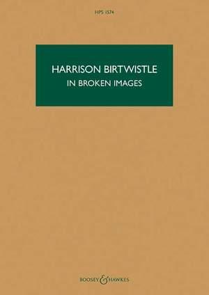 Birtwistle, S H: In Broken Images