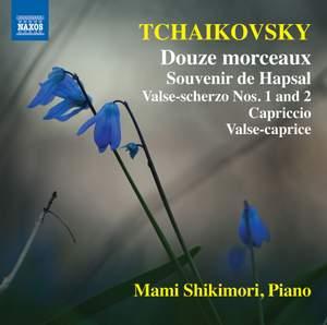 Tchaikovsky: Douze Morceaux & Souvenir De Hapsal