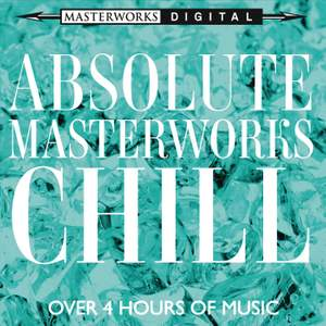 Absolute Masterworks - Chill