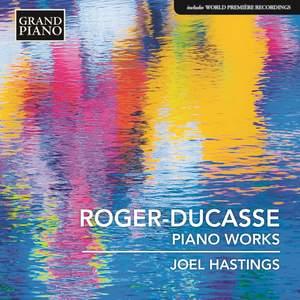 Jean Roger-Ducasse: Piano Works