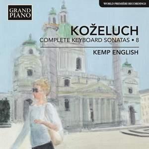 Leopold Koželuch: Complete Keyboard Sonatas 8
