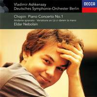 Chopin: Piano Concerto No. 1, Andante spianato & Grande Polonaise & Variations on 'La ci darem la mano'