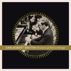 Karlrobert Kreiten: Historical Recordings
