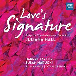 Love's Signature: Songs for Countertenor and Soprano by Juliana Hall Product Image