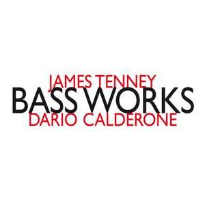 James Tenney: Bass Works